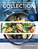 The Bodybuilding Cookbook Collection (The Build Muscle, Get Shredded, Muscle & Fat Loss Cookbook Series)