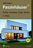 Passivhäuser+: Planung - Konstruktion - Details - Beispiele