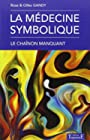 La médecine symbolique - Le chaînon manquant