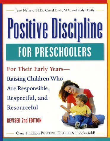 Positive Discipline for Pre-schoolers, Ages 3-6 by Jane Nelsen (1999-11-30)