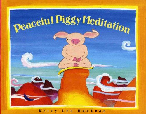 Peacefully Piggy Meditation (Albert Whitman Prairie Books)