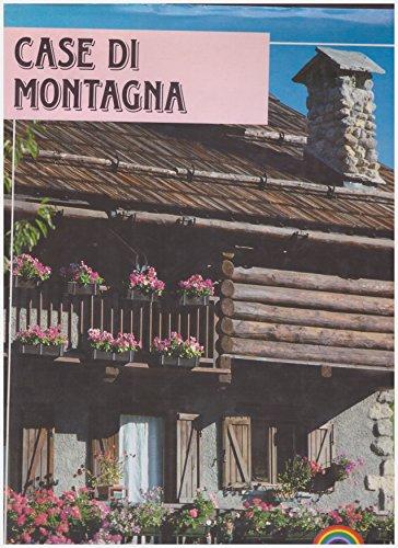 Case di montagna (I libri dell'arcobaleno) por Giuseppe M. Jonghi Lavarini