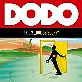 Dodo - Folge 2: Dodos Suche - Hörspiel. - Ivar Leon Menger