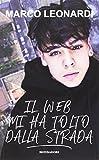 Il web mi ha tolto dalla strada. Ediz. a colori