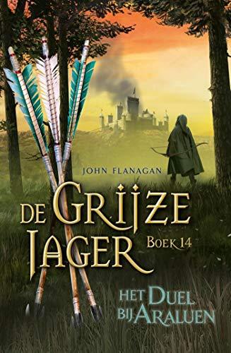 Het duel bij Araluen (De Grijze Jager Book 14) (Dutch Edition)
