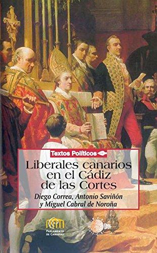 Liberales canarios en el Cádiz de las cortes (Biblioteca de textos políticos)