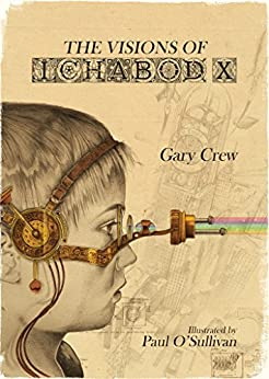 The Visions of Ichabod X (English Edition) par [Crew, Gary]
