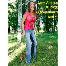 Lost Angel's feuchte Erzählungen VI
