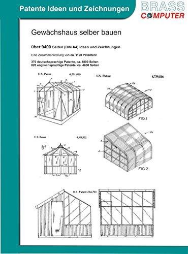 Gewächshaus selber bauen, 9400 Seiten patente Ideen/Zeichnungen