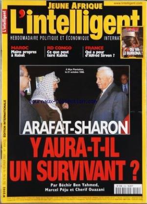 JEUNE AFRIQUE L'INTELLIGENT [No 2092] du 13/02/2001 - ARAFAT ET SHARON - Y AURA-T-IL UN SURVIVANT PAR BECHIR BEN YAHMED - MARCEL PEJU ET CHERIF OUAZANI - MAROC - MAINS PROPRES A RABAT - RC CONGO - CE QUE PEUT FAIRE KABILA - FRANCE - QUI A PEUR D'ALFRED SIRVEN - OU VA LE BURKINA - FILS DE LAURENT-DESIRE OU PAS - JOSEPH KABILA SE DEMARQUE - DRISS LACHGAR - LOCKERBIE - KADDAFI - SIDA - MAROC - TUNISE ET FRANCE - BAHREIN - PETIT EMIR DEVIENDRA ROI - OU VA LE BURKINA - B