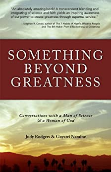 Something Beyond Greatness: Conversations with a Man of Science & a Woman of God by [Rodgers, Judy, Naraine, Gayatri]