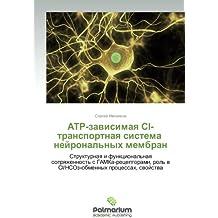 ATR-zavisimaya Sl-transportnaya sistema   neyronal'nykh membran: Strukturnaya i funktsional'naya sopryazhennost' s GAMKa-retseptorami, rol' v Cl/NSOz-obmennykh protsessakh, svoystva