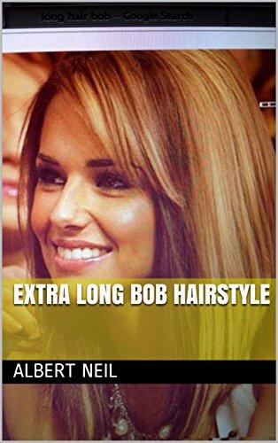 Extra Long Bob Hairstyle Ebook Albert Neil Amazonin