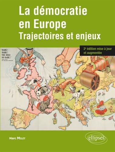La dmocratie en Europe. Trajectoires et enjeux. 2e dition mise  jour et augmente