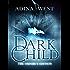 Dark Child (The Awakening): Omnibus Edition (Dark child omnibus edition)