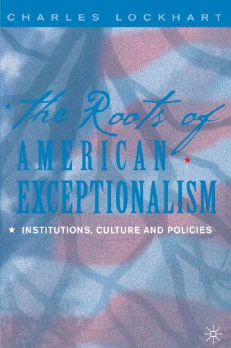 the-roots-of-american-exceptionalism-institutions-culture-and-policies