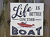 Zhaoshoping Dekoschild Life is Better On The Boatwood, Bootsschild, Dekoration, Boot, Boot, Boot, Boot, Dekoration, Holzschild