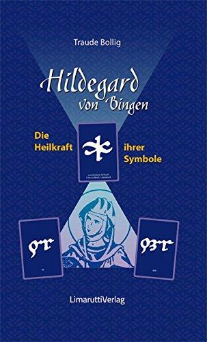 Hildegard von Bingen - Die Heilkraft ihrer Symbole