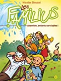 Les Familius, Tome 3 : Attention, enfants serviables !