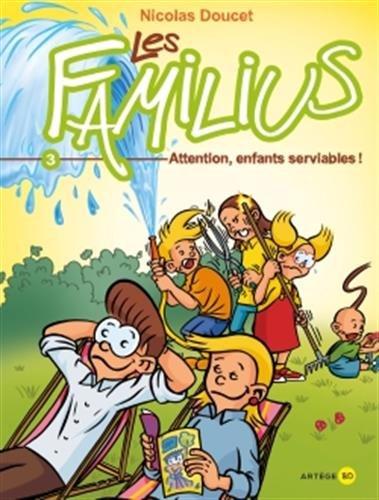 Les Familius, Attention, enfants serviables !: Tome 3 par Nicolas Doucet
