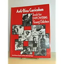 Anti-Bias Curriculum: Tools for Empowering Young Children (Naeyc Series, Band 242)