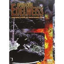 Operación Edelweiss: Carrera hacia el Cáucaso (H de Historia)