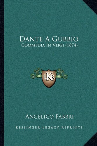 Dante a Gubbio: Commedia in Versi (1874)