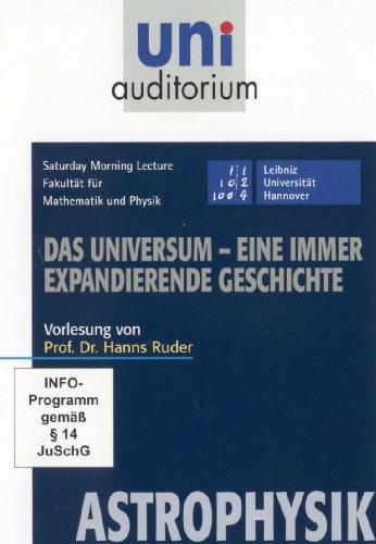 Das Universum - eine immer expandierende Geschichte / Fachbereich Astrophysik (Reihe: uni auditorium)