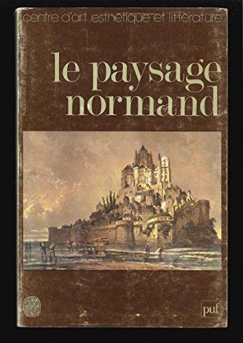 Le paysage normand dans la littérature et dans l'art par esthétique et littérature Université de Rouen. Centre d'art