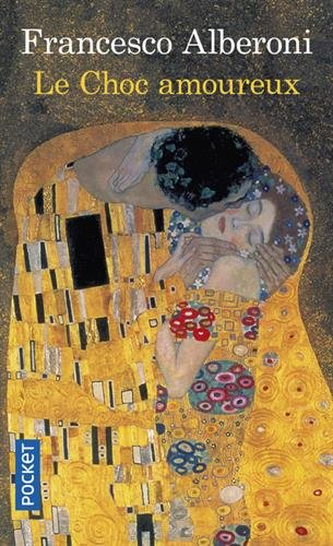 Le choc amoureux : Recherches sur l'état naissant de l'amour
