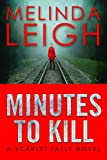 Minutes to Kill (Scarlet Falls) by Melinda Leigh