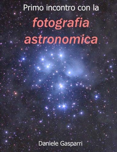 Primo incontro con la fotografia astronomica. Edizione in bianco e nero