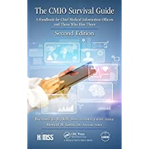 The CMIO Survival Guide: A Handbook for Chief Medical Information Officers and Those Who Hire Them, Second Edition (HIMSS Book Series) (English Edition)