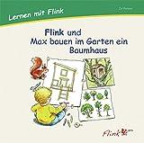 KonLab Lernen mit Flink: Lernen mit Flink: Flink und Max bauen im Garten ein Baumhaus: Bilderbuch