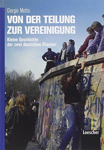 Von der teilung zur vereinigung. Dalla divisione alla riunificazione. Per le Scuole superiori. Con e-book. Con espansione online