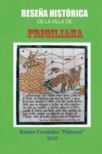 Descargar Libro Reseña histórica de Frigiliana: La Frigiliana Mágica de 1 Ramón Fernández Palmeral