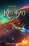 Kampf um Kenlyn (Die Kenlyn-Chroniken, Band 3)