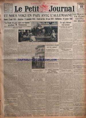 PETIT JOURNAL (LE) [No 20814] du 11/01/1920 - ET NOUS VOICI EN PAIX AVEC L'ALLEMAGNE - LE TRAITE DE PAIX ENTRE EN VIGUEUR PROCLAME M CLEMENCEAU - LE GOUVERNEMENT ALLEMAND A-T-IL ETE RENVERSE - LES RELATIONS COMMERCIALES AVEC L'ALLEMAGNE REDEVIENNENT NORMALES NOUS DIT-ON AU MINISTERE DU COMMERCE - CE QU'A DECLARE VON LERSNER - LA FRANCE VA ELIRE AUJOURD'HUI 240 SENATEURS