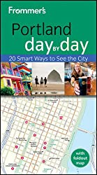 Frommer's Portland Day by Day (Frommer′s Day by Day - Pocket)