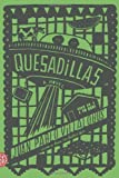 Quesadillas: A Novel by Juan Pablo Villalobos (2014-02-11)