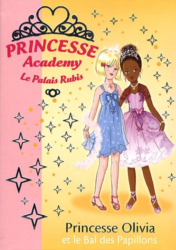 Princesse Academy - Le Palais Rubis, Tome 23 : Princesse Olivia et le bal des papillons par Vivian French