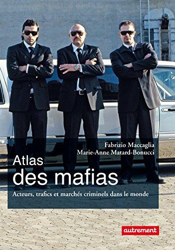 Atlas des mafias. Acteurs, trafics et marchés criminels dans le monde (Atlas/Monde) par Fabrizio Maccaglia
