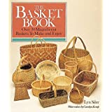 The Basket Book: Over 30 Magnificent Baskets to Make and Enjoy by Lyn Siler (1998-04-30)