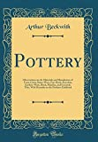 Pottery: Observations on the Materials and Manufacture of Terra-Cotta, Stone-Ware, Fire-Brick, Porcelain, Earthen-Ware, Brick, Majolica, and Encaustic ... on the Products Exhibited (Classic Reprint)