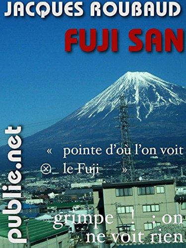 Fuji San: voyage réel vers le mont Fuji et voyage oulipien dans l'histoire de la poésie japonaise