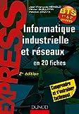 Image de Informatique industrielle et réseaux -2e éd. : en 20 fiches (Science