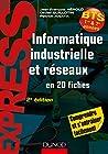 Informatique industrielle et réseaux -2e éd. En 20 fiches