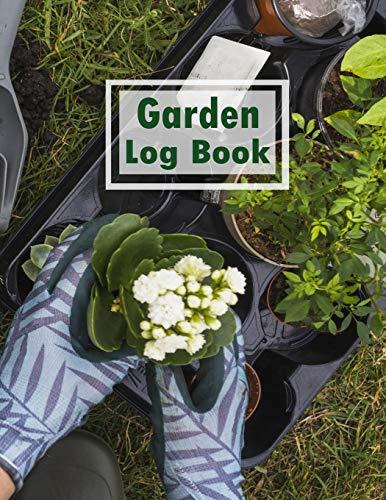 Garden Log Book: The Vegetable Gardener's Container Garden Tracker & Record  , Diary Botanical Garden keeper (The Garden Journal Log Book, Band 3) Keeper Container