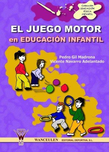 El Juego Motor En La Educación Física Infantil