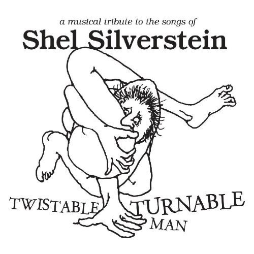 Twistable Turnable Man: A Musical Tribute to Shel Silverstein by Various, Kris Kristofferson, Ray Price, John Prine, Andrew Bird, My Morning Jack (2010) Audio CD